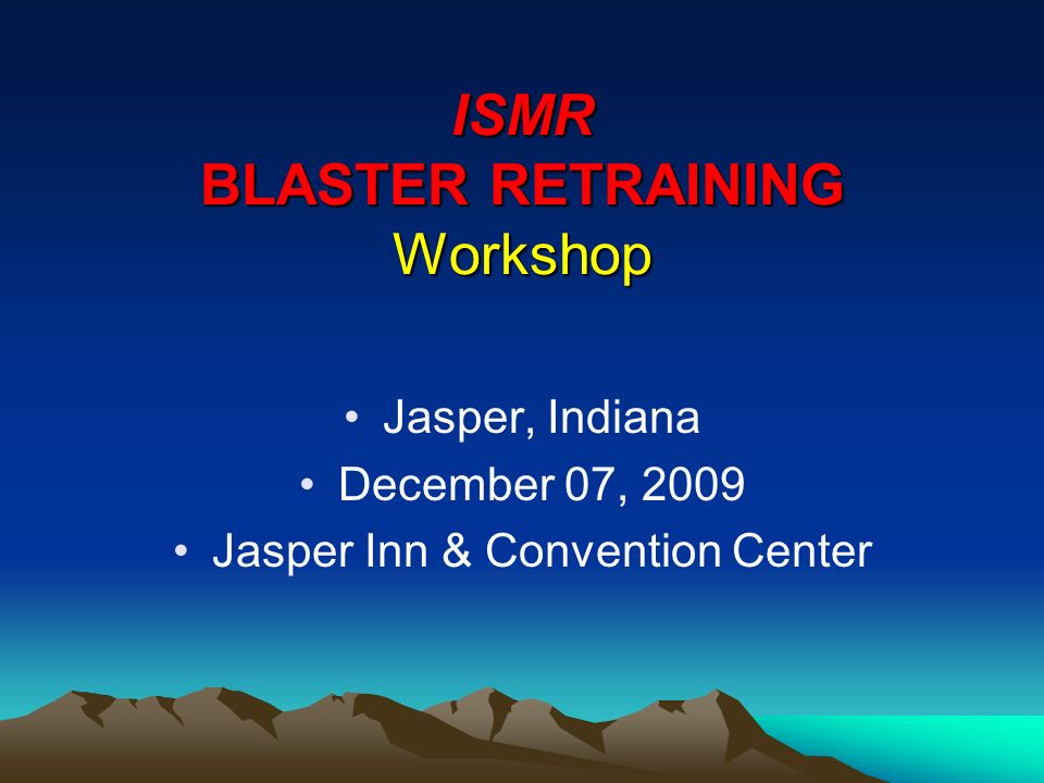 ISMR BLASTER RETRAINING Workshop