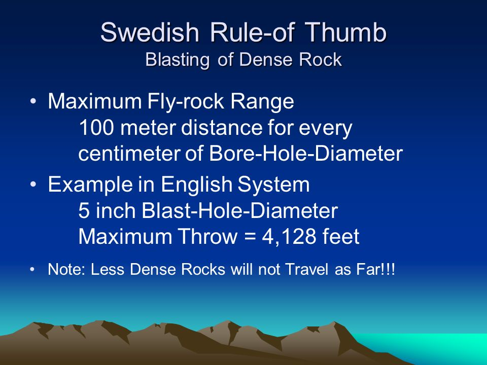 Swedish Rule-of Thumb Blasting of Dense Rock