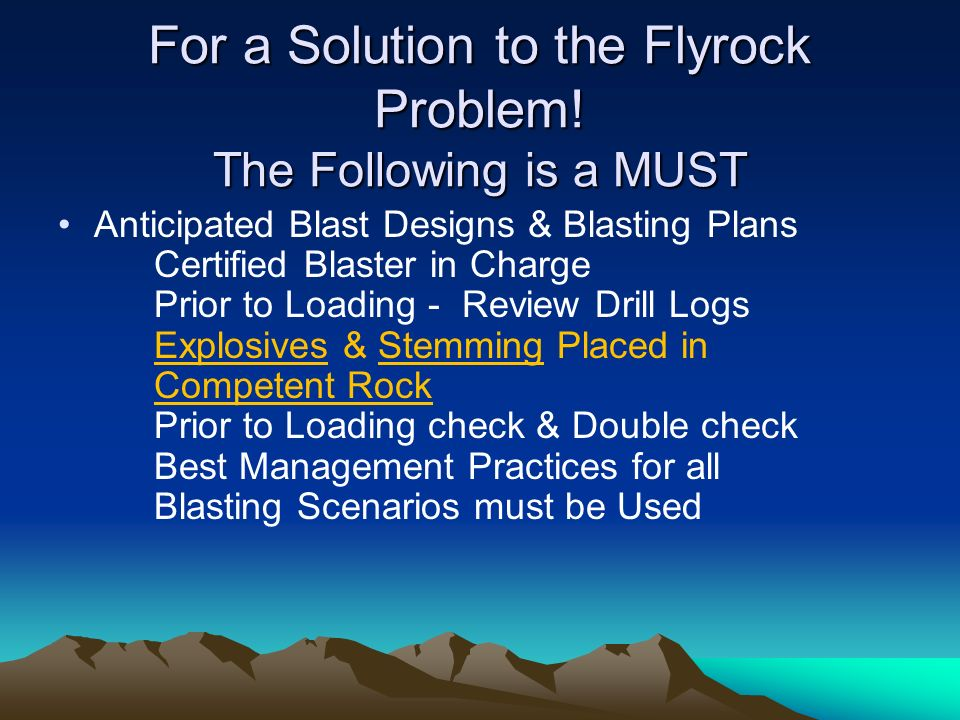 For a Solution to the Flyrock Problem! The Following is a MUST