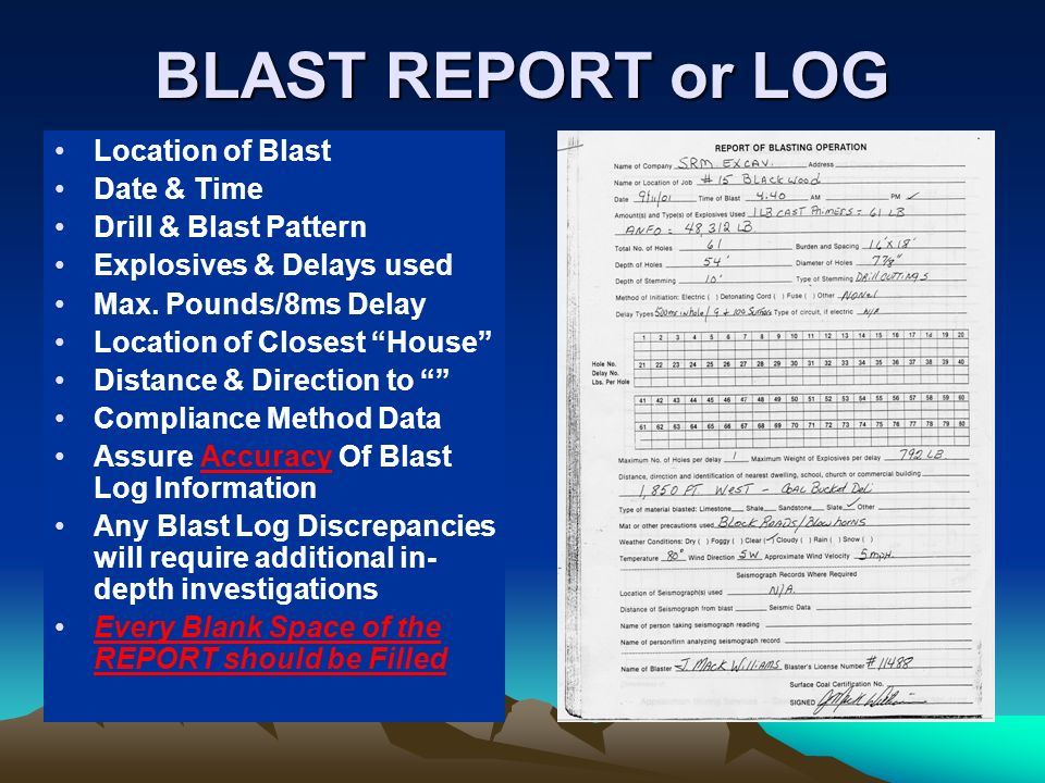 BLAST REPORT or LOG Location of Blast Date & Time