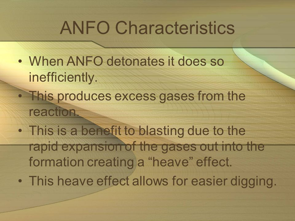 ANFO Characteristics When ANFO detonates it does so inefficiently.