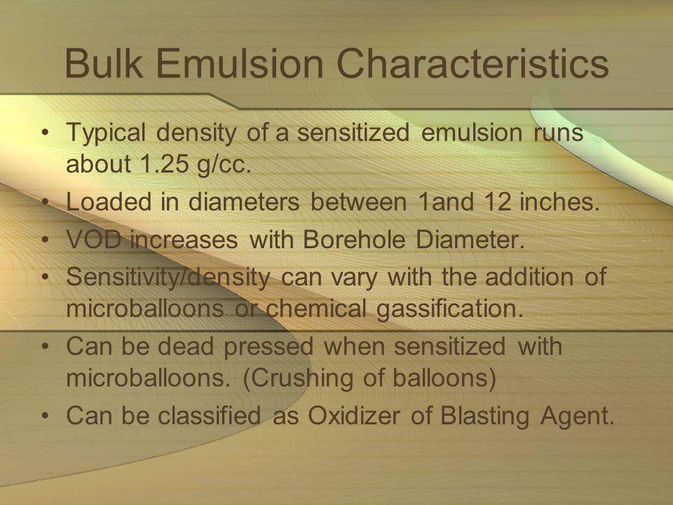Bulk Emulsion Characteristics