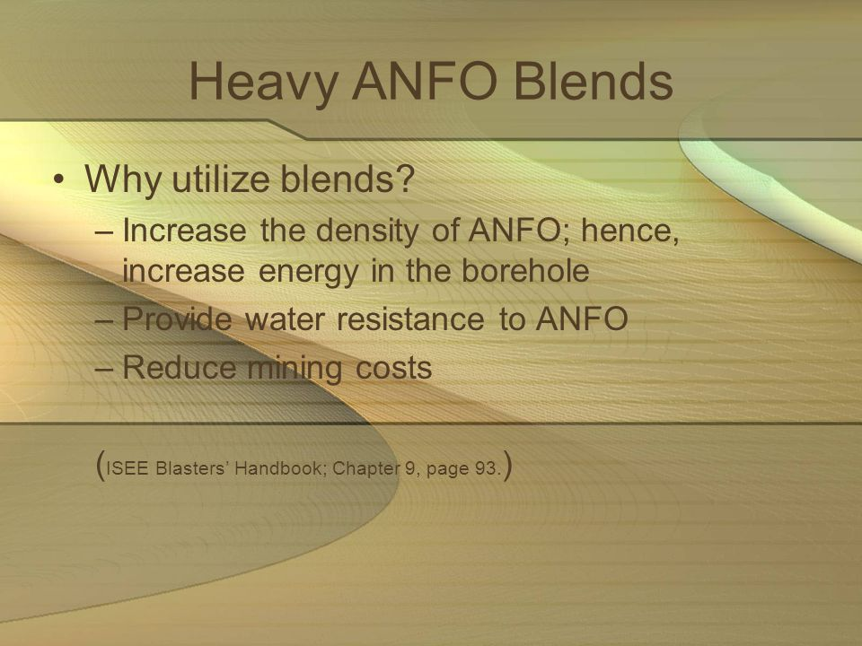 Heavy ANFO Blends Why utilize blends