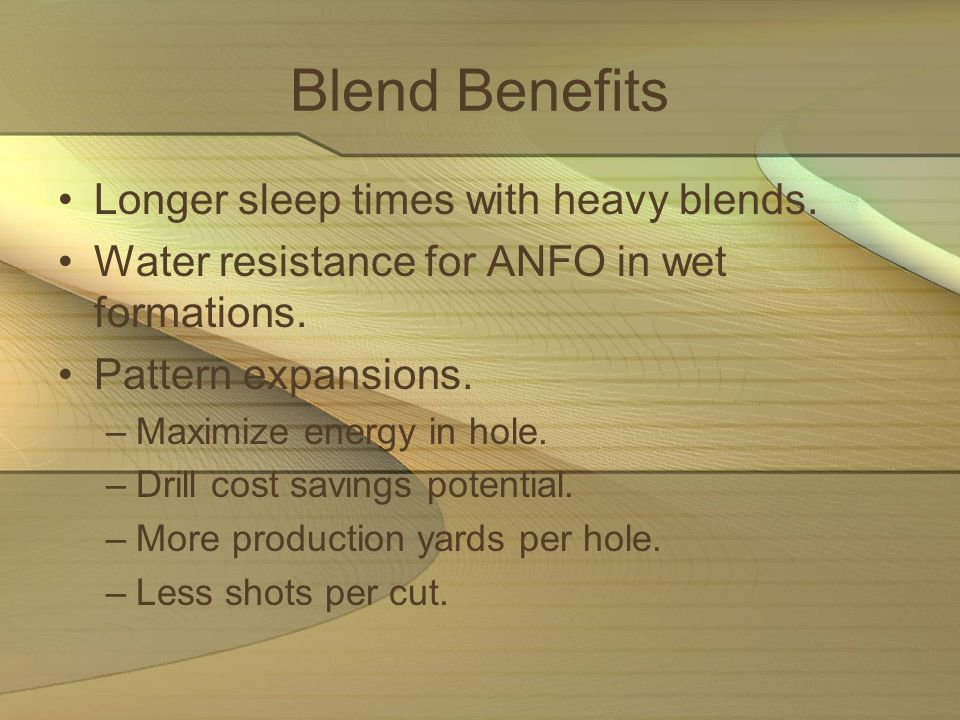 Blend Benefits Longer sleep times with heavy blends.