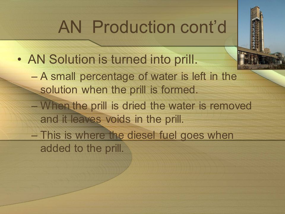 AN Production cont'd AN Solution is turned into prill.