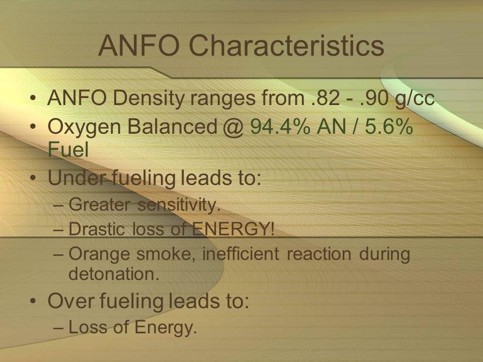 ANFO Characteristics ANFO Density ranges from g/cc