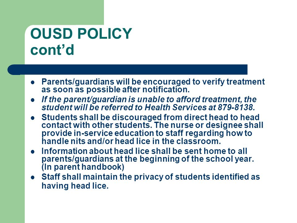 OUSD POLICY cont'd Parents/guardians will be encouraged to verify treatment as soon as possible after notification.
