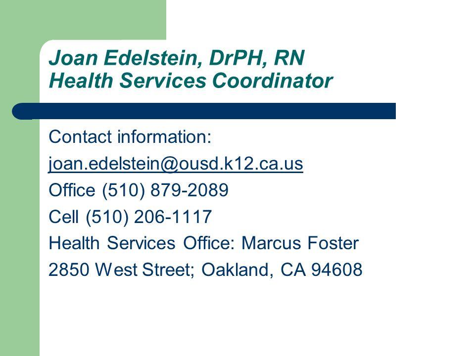 Joan Edelstein, DrPH, RN Health Services Coordinator