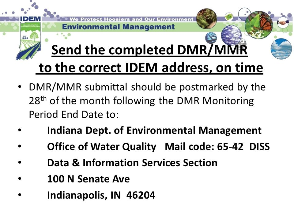 Send the completed DMR/MMR to the correct IDEM address, on time