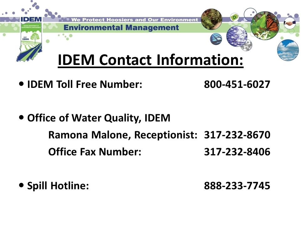 IDEM Contact Information: IDEM Toll Free Number: 800-451-6027. Office of Water Quality, IDEM.