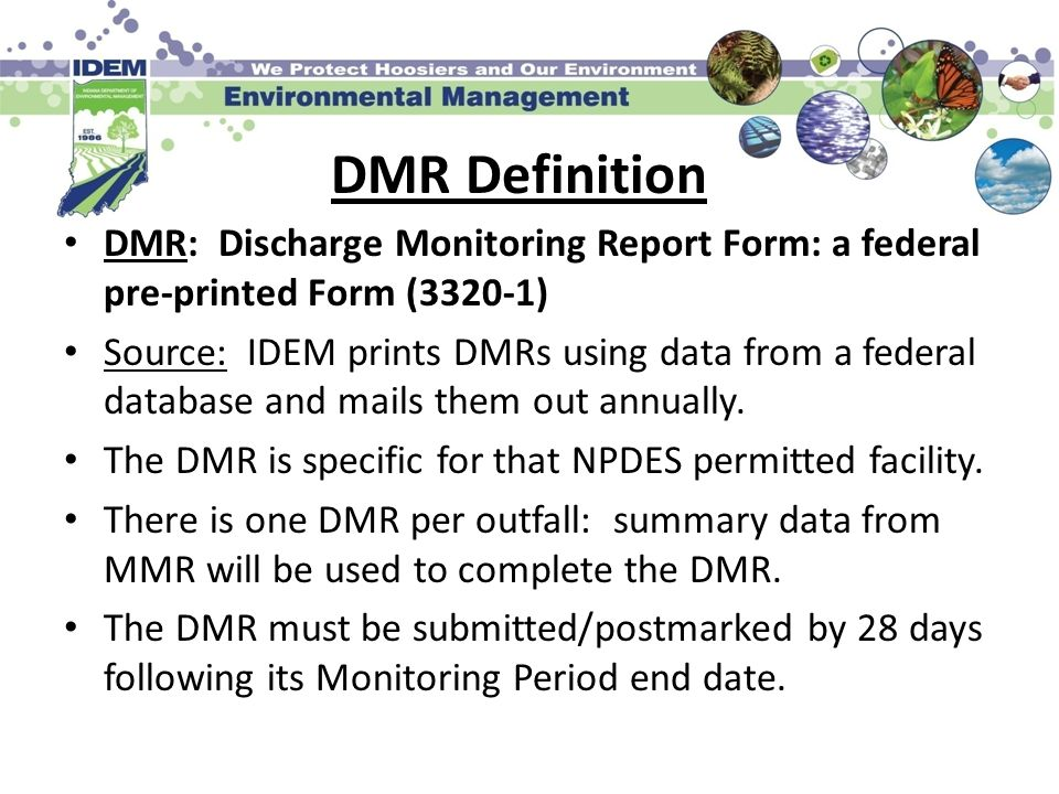 DMR Definition DMR: Discharge Monitoring Report Form: a federal pre-printed Form (3320-1)