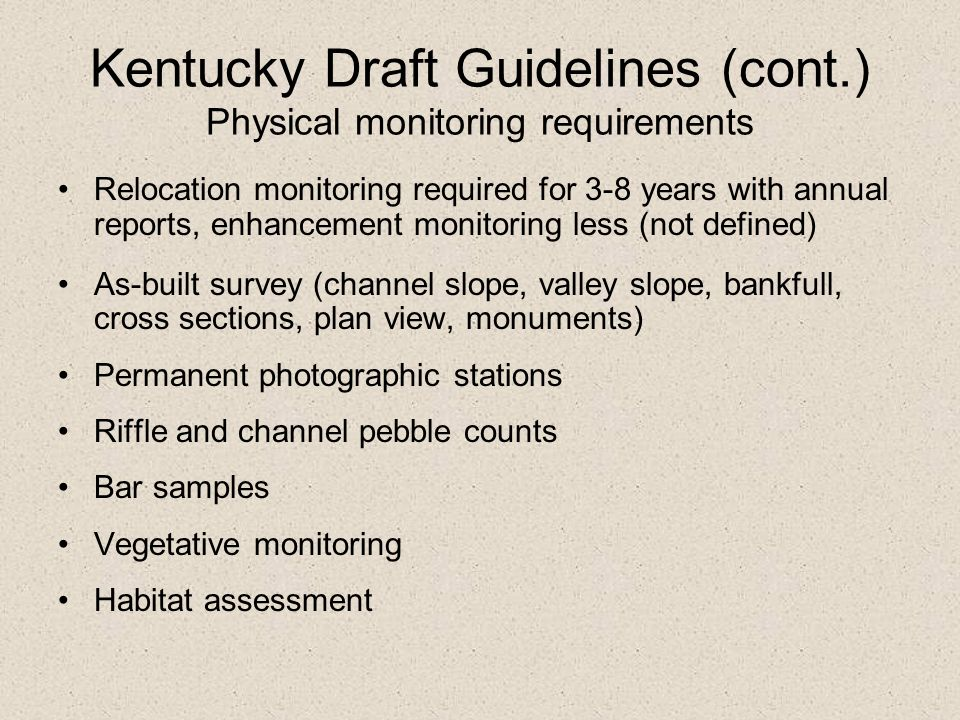 Kentucky Draft Guidelines (cont.) Physical monitoring requirements