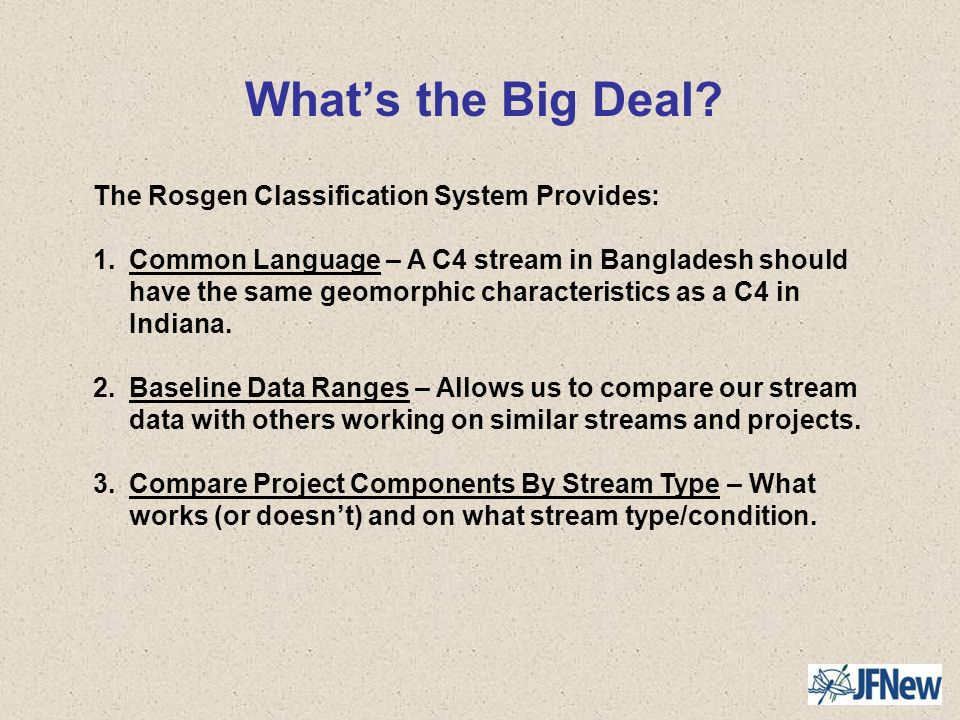What's the Big Deal The Rosgen Classification System Provides:
