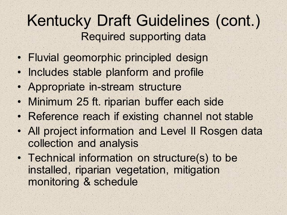 Kentucky Draft Guidelines (cont.) Required supporting data
