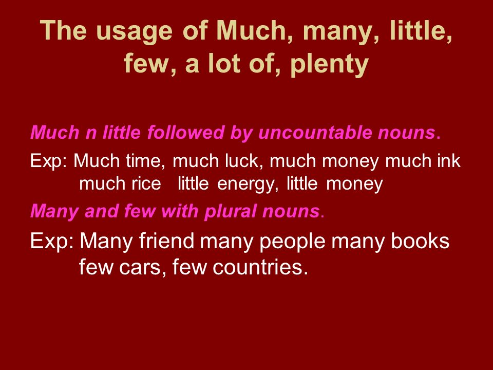 The usage of Much, many, little, few, a lot of, plenty