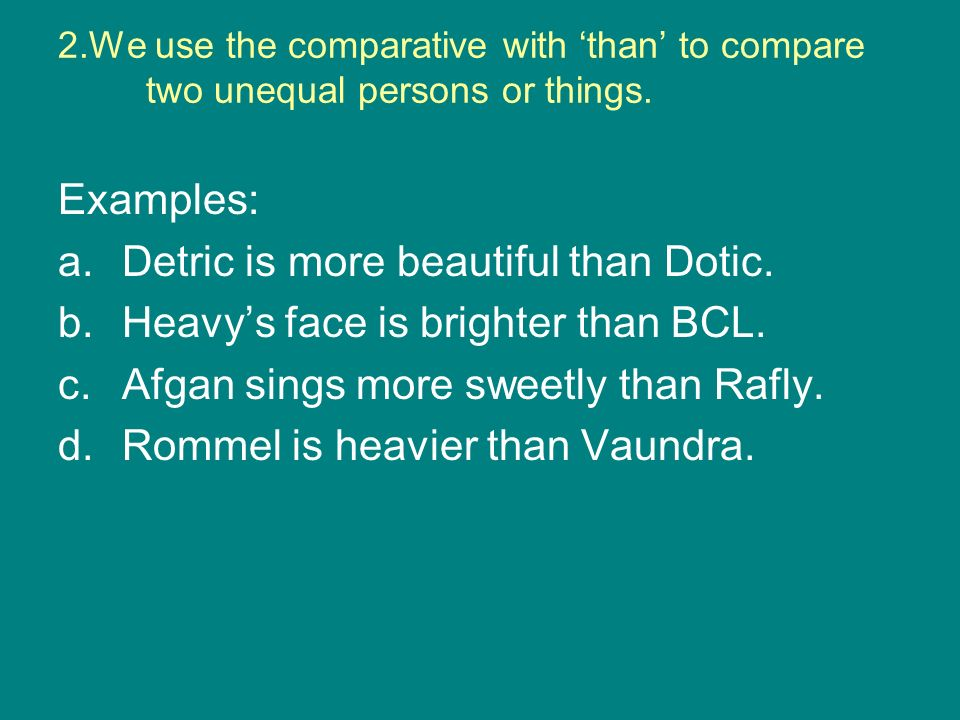 Detric is more beautiful than Dotic.
