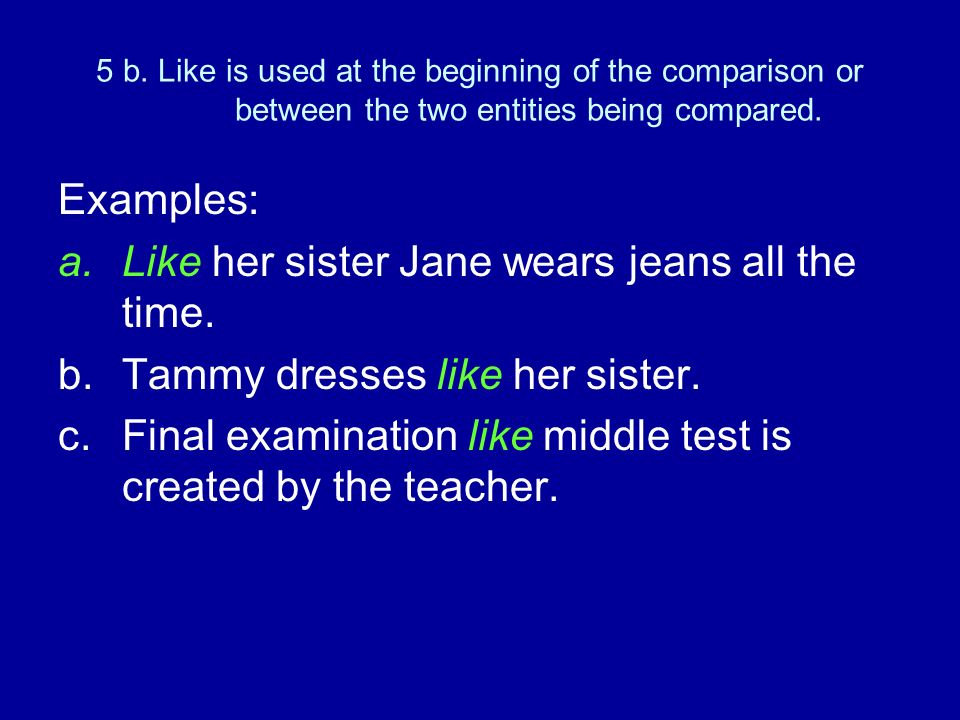 Like her sister Jane wears jeans all the time.