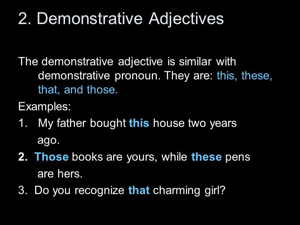 2. Demonstrative Adjectives