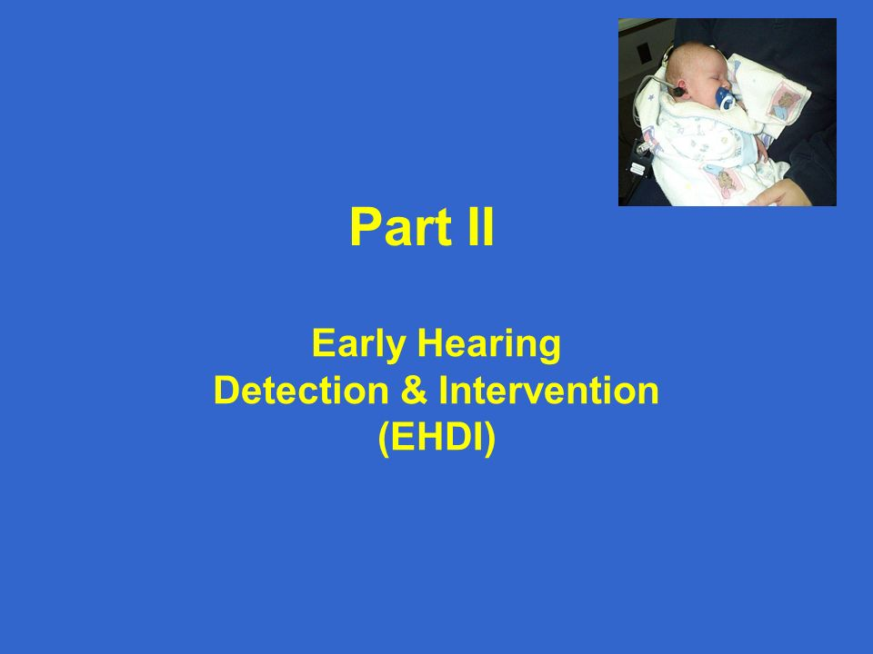 Early Hearing Detection & Intervention (EHDI)
