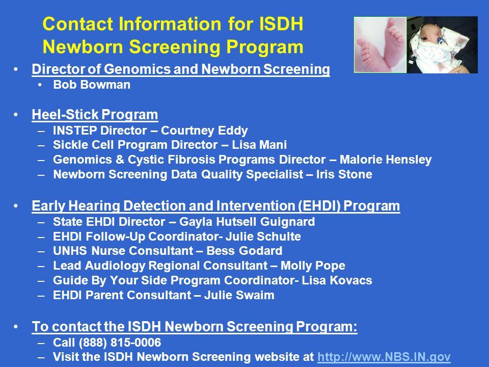 Contact Information for ISDH Newborn Screening Program Director of Genomics and Newborn Screening. Bob Bowman.