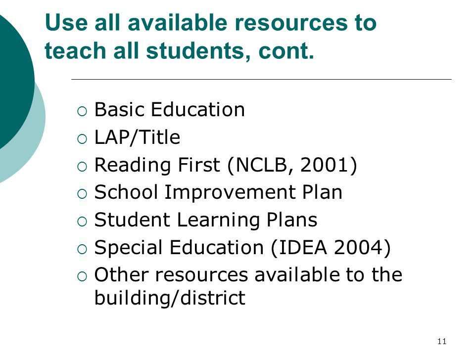 Use all available resources to teach all students, cont.