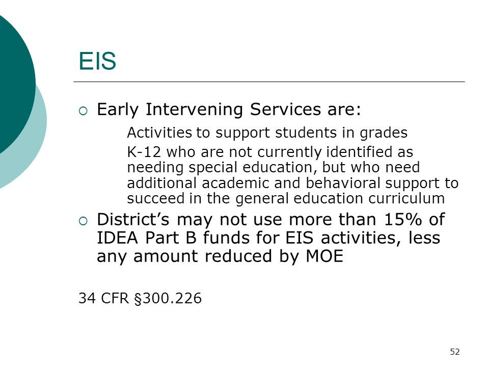EIS Early Intervening Services are: