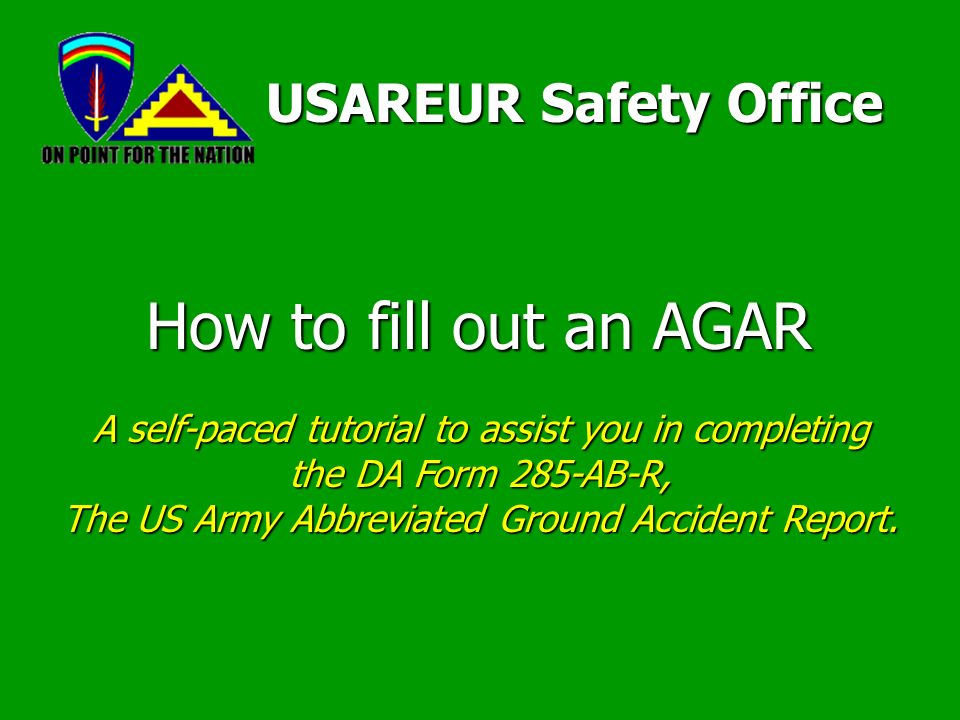 How to fill out an AGAR USAREUR Safety Office