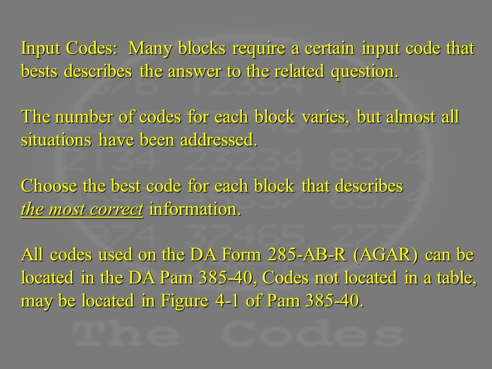 Input Codes: Many blocks require a certain input code that bests describes the answer to the related question.