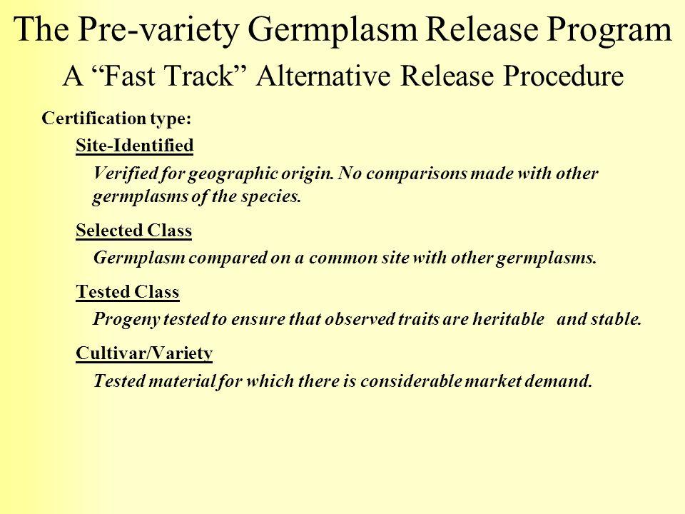 The Pre-variety Germplasm Release Program A Fast Track Alternative Release Procedure