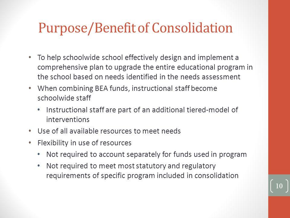 Purpose/Benefit of Consolidation