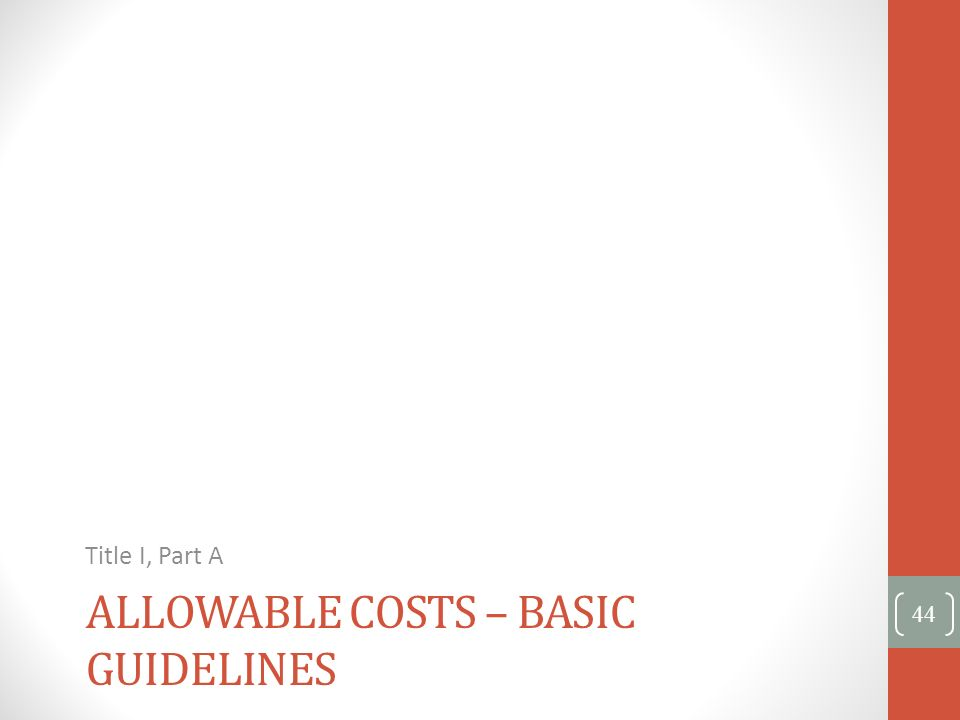 Allowable Costs – Basic Guidelines