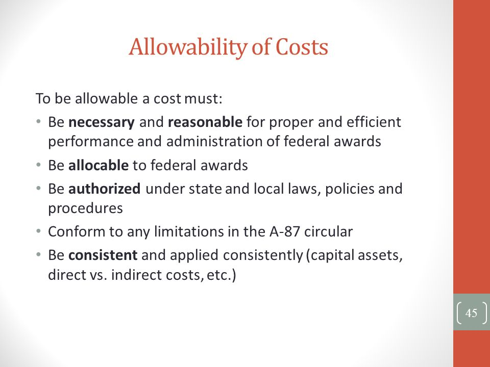 Allowability of Costs To be allowable a cost must: