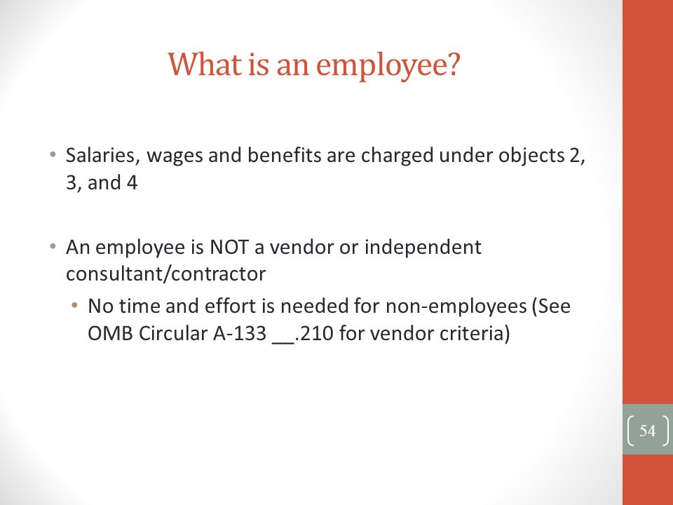 What is an employee Salaries, wages and benefits are charged under objects 2, 3, and 4.