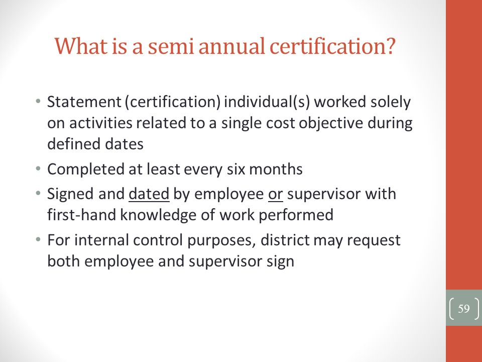 What is a semi annual certification