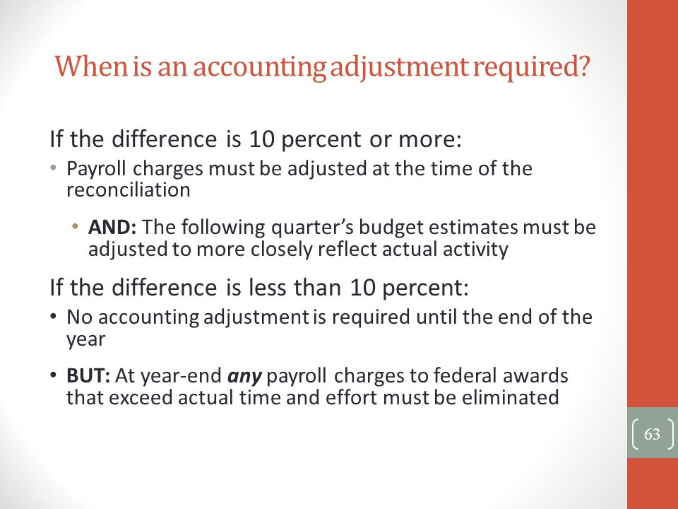 When is an accounting adjustment required