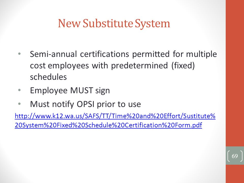 New Substitute System Semi-annual certifications permitted for multiple cost employees with predetermined (fixed) schedules.
