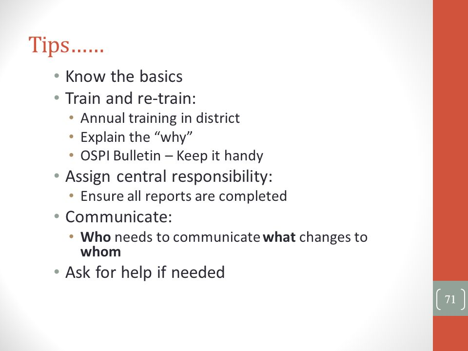 Tips…… Know the basics Train and re-train: