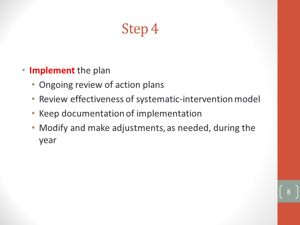 Step 4 Implement the plan Ongoing review of action plans