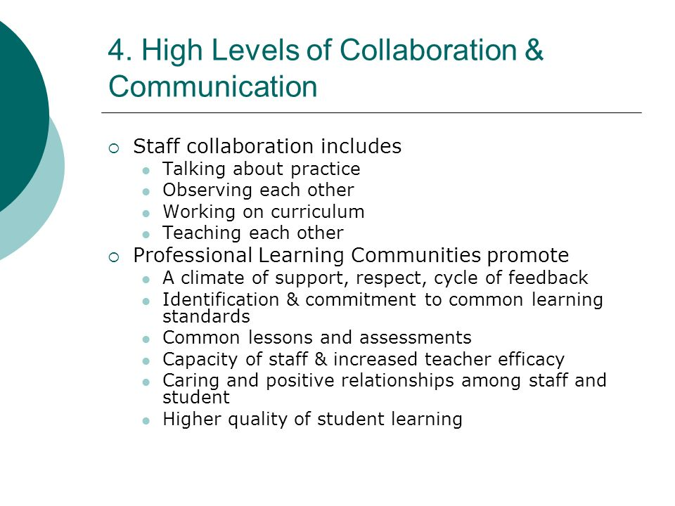 4. High Levels of Collaboration & Communication
