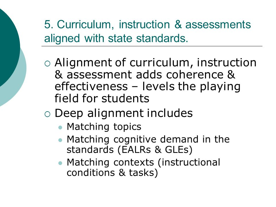 5. Curriculum, instruction & assessments aligned with state standards.