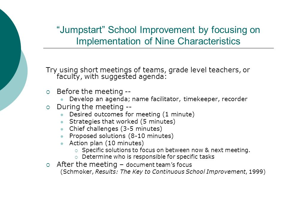 Jumpstart School Improvement by focusing on Implementation of Nine Characteristics