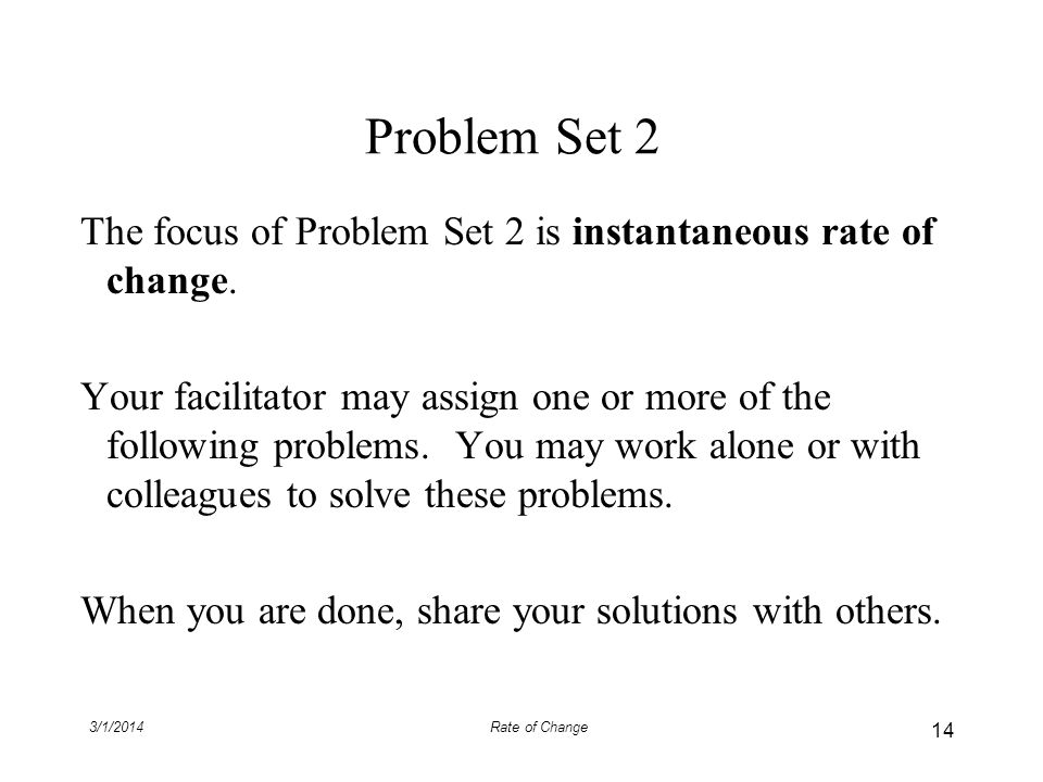 Problem Set 2 The focus of Problem Set 2 is instantaneous rate of change.