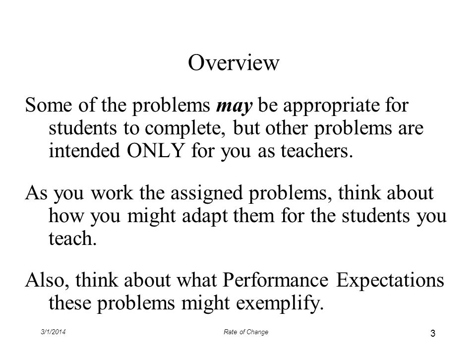 Overview Some of the problems may be appropriate for students to complete, but other problems are intended ONLY for you as teachers.