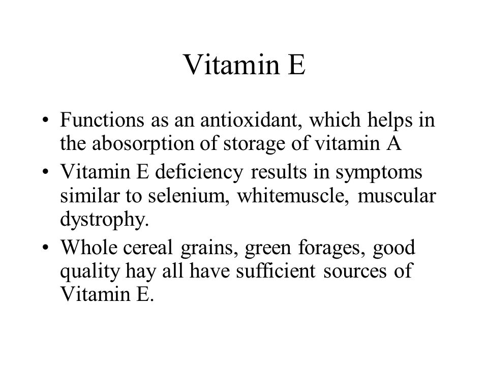 Vitamin E Functions as an antioxidant, which helps in the abosorption of storage of vitamin A.