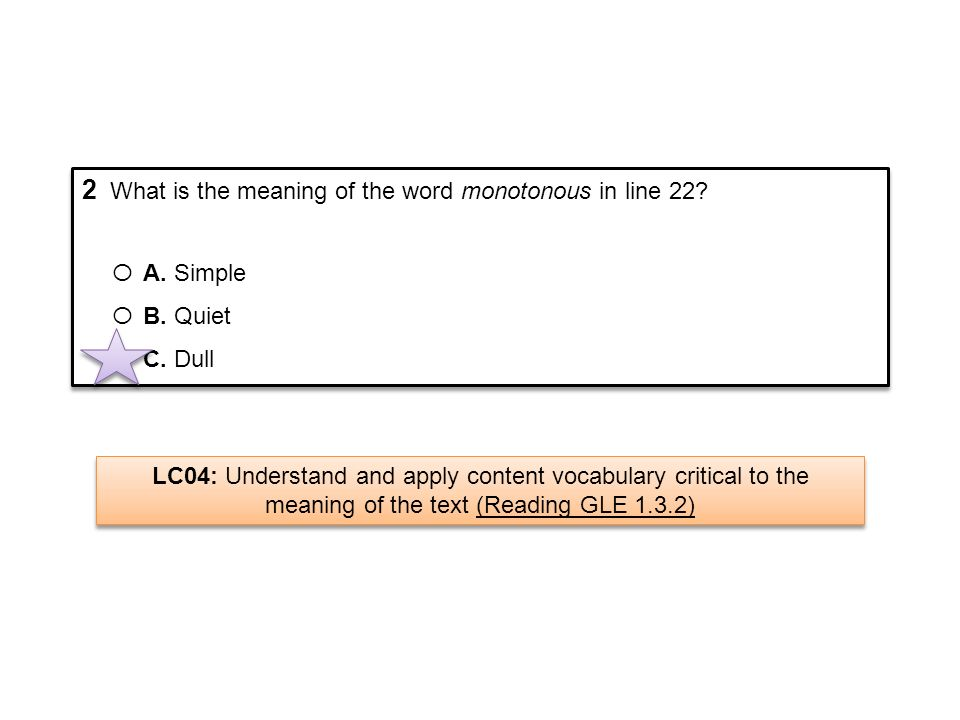 2 What is the meaning of the word monotonous in line 22
