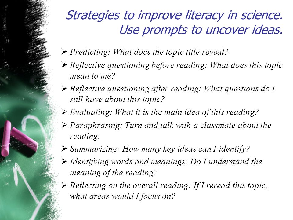 Strategies to improve literacy in science. Use prompts to uncover ideas.