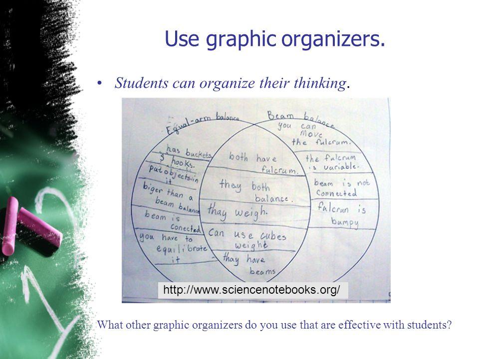 Use graphic organizers.