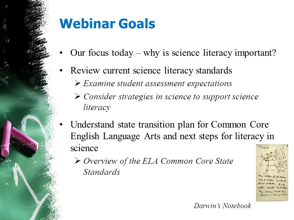 Webinar Goals Our focus today – why is science literacy important