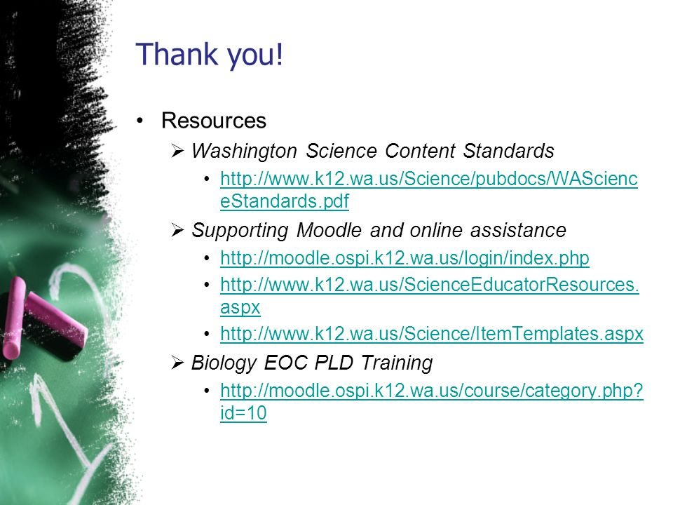 Thank you! Resources Washington Science Content Standards