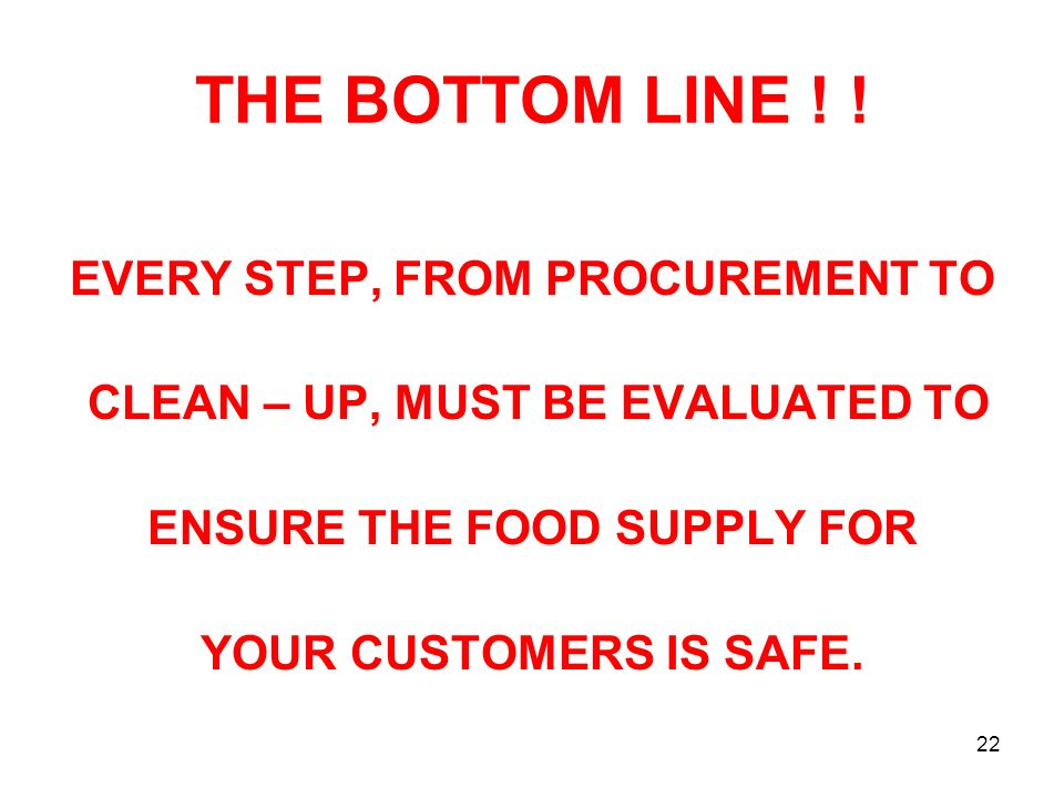 THE BOTTOM LINE ! ! EVERY STEP, FROM PROCUREMENT TO